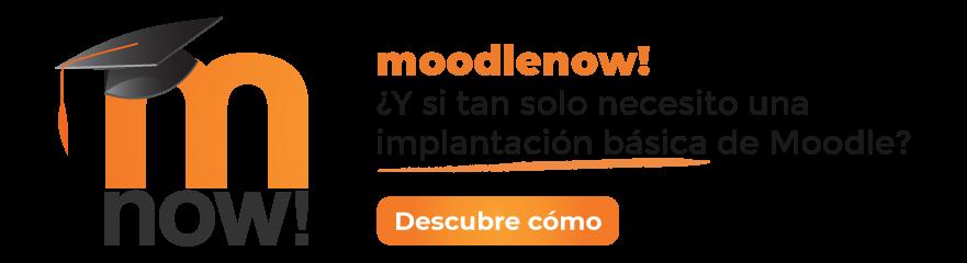 Moodle Now: una solución sencilla y funcional para tus plataformas LMS